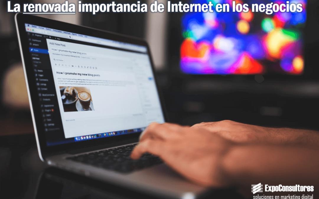 La renovada importancia de Internet en los negocios